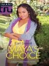Mayas Choice