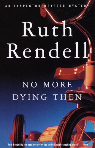 Ruth Rendell - No More Dying Then