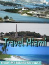 Miami And Florida Keys Greater Miami Including Miami Beach Key West  More Illustrated Travel Guide And Maps Mobi Travel