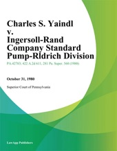 Charles S. Yaindl v. Ingersoll-Rand Company Standard Pump-Aldrich Division