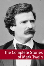 The Stories of Mark Twain (With commentary, Mark Twain biography, and plot summaries)