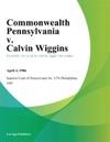 Commonwealth Pennsylvania V Calvin Wiggins