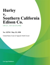 Hurley V. Southern California Edison Co.