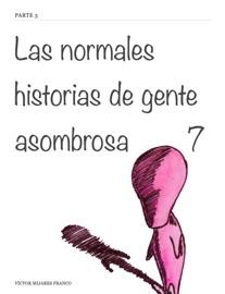 Las Normales Historias De Gente Asombrosa 7