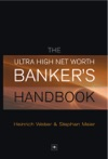 The Ultra High Net Worth Bankers Handbook