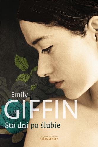 Emily Giffin - Sto dni po ślubie