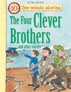 10-minute Stories: The Four Clever Brothers