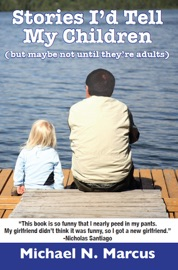 Stories I D Tell My Children But Maybe Not Until They Re Adults