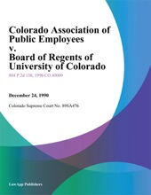 Colorado Association Of Public Employees V. Board Of Regents Of University Of Colorado