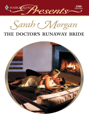 Sarah Morgan - The Doctor's Runaway Bride