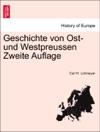 Geschichte Von Ost- Und Westpreussen Zweite Auflage