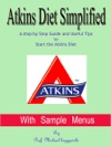 Atkins Diet Simplified With Sample Menus A Step By Step Guide And Useful Tips To Start The Atkins Diet