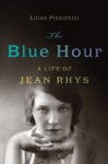 The Blue Hour A Life Of Jean Rhys