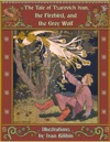 The Tale Of Tsarevich Ivan The Firebird And The Grey Wolf Illustrated