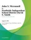 John S Mcconnell V Southside Independent School District David S Smith