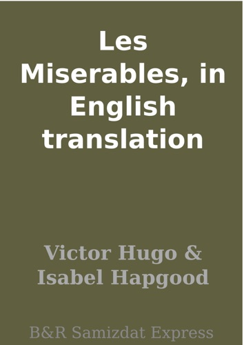 Victor Hugo - Les Miserables, in English translation