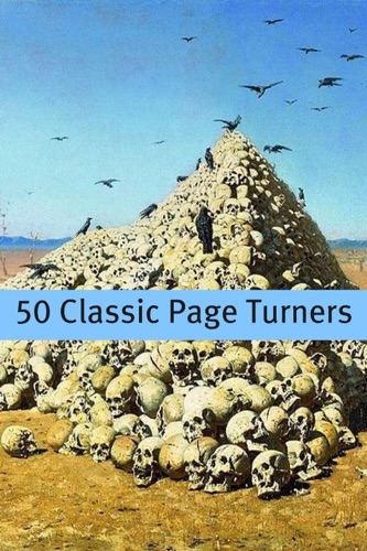 H. P. Lovecraft, H.G. Wells, Bram Stoker, Rafael Sabatini & Jules Verne - 50 Classic Page Turners