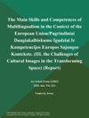 The Main Skills And Competences Of Multilingualism In The Context Of The European UnionPagrindiniai Daugiakalbiskumo Igudziai Ir Kompetencijos Europos Sajungos Kontekste III The Challenges Of Cultural Images In The Transforming Space Report