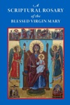 A Scriptural Rosary Of The Blessed Virgin Mary