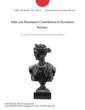 John Von Neumann's Contribution To Economic Science.