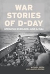 War Stories Of D-Day