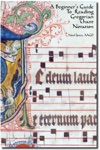 A Beginners Guide To Reading Gregorian Chant Notation Rhythm And Solfeggio