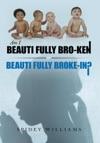 Am I Beauti Fully Bro-Ken Or Beauti Fully Broke-In
