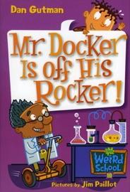 Mr. Docker Is Off His Rocker! - Dan Gutman