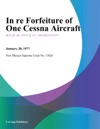 In Re Forfeiture Of One Cessna Aircraft