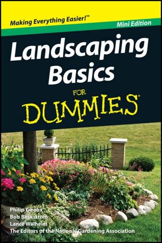 Philip Giroux & National Gardening Association - Landscaping Basics For Dummies, Mini Edition