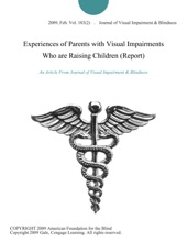 Experiences Of Parents With Visual Impairments Who Are Raising Children (Report)