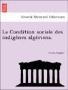 La Condition Sociale Des Indigenes Algeriens