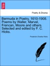 Bermuda In Poetry 1610-1908 Poems By Waller Marvel Frencan Moore And Others Selected And Edited By F C Hicks
