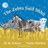 The Zebra Said Shhh