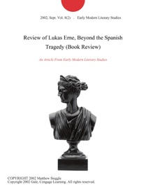Review Of Lukas Erne Beyond The Spanish Tragedy Book Review