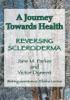 A Journey Towards Health É Reversing Scleroderma