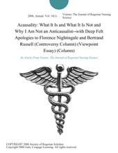 Acausality: What It Is And What It Is Not And Why I Am Not An Anticausalist--with Deep Felt Apologies To Florence Nightingale And Bertrand Russell (Controversy Column) (Viewpoint Essay) (Column)