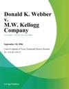 Donald K Webber V MW Kellogg Company
