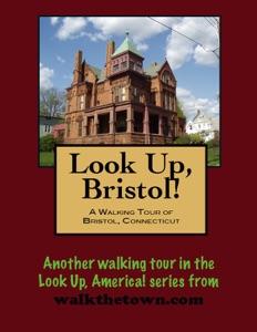 A Walking Tour of Bristol, Connecticut