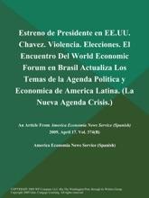 Estreno de Presidente en EE.UU. Chavez. Violencia. Elecciones. El Encuentro Del World Economic Forum en Brasil Actualiza Los Temas de la Agenda Politica y Economica de America Latina (La Nueva Agenda Crisis.)