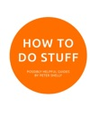 How To Do Stuff