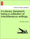 A Literary Sandwich Being A Collection Of Miscellaneous Writings