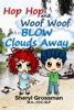 Hop Hop and Woof Woof Blow Clouds Away