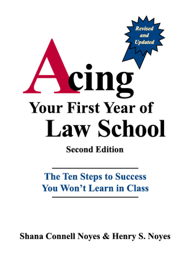 Acing Your First Year of Law School book