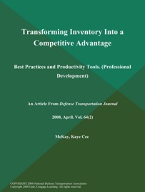 Transforming Inventory Into A Competitive Advantage Best Practices And Productivity Tools Professional Development