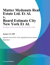 Matter Mcdonuts Real Estate Ltd. Et Al. v. Board Estimate City New York Et Al.