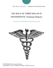 The Role Of Third Molar In Orthodontic Treatment Report