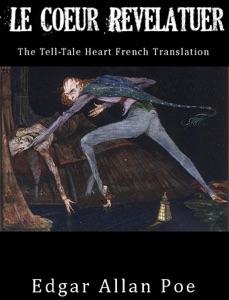 Le Cœur Revelateur - The Tell-Tale Heart
