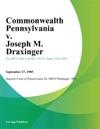 Commonwealth Pennsylvania V Joseph M Draxinger