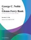 George C Noble V Glenns Ferry Bank